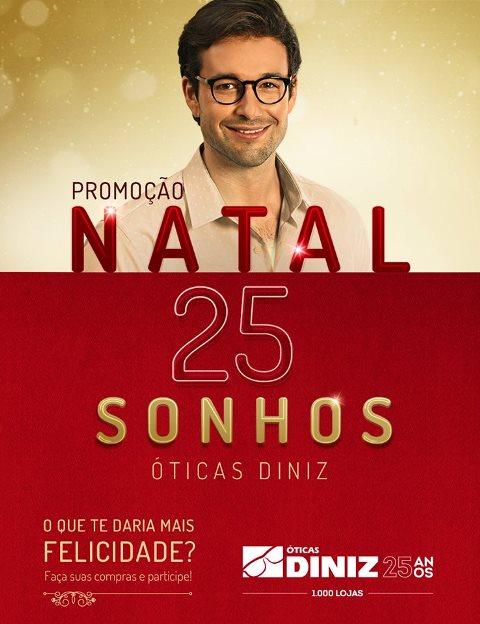 232705c974826 NATAL NAS ÓTICAS DINIZ - Óticas Diniz em João Câmara proporcionando a você  e a sua família grandes ofertas