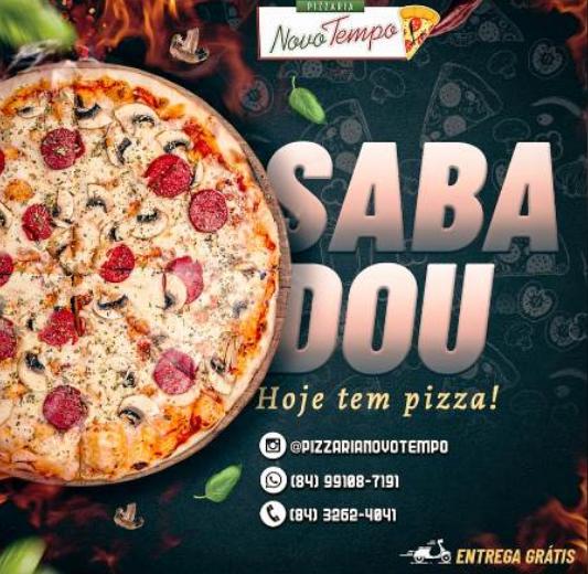 """SABADOU hoje tem Pizza! Pizzaria Novo Tempo """"Delivery 99108-7191 ..."""